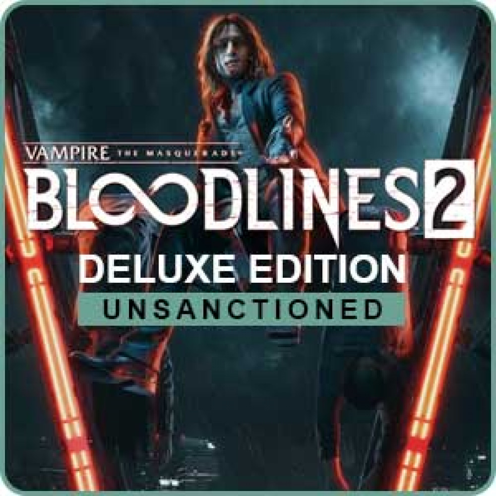 Vampire: The Masquerade - Bloodlines 2 Unsanctioned Edition