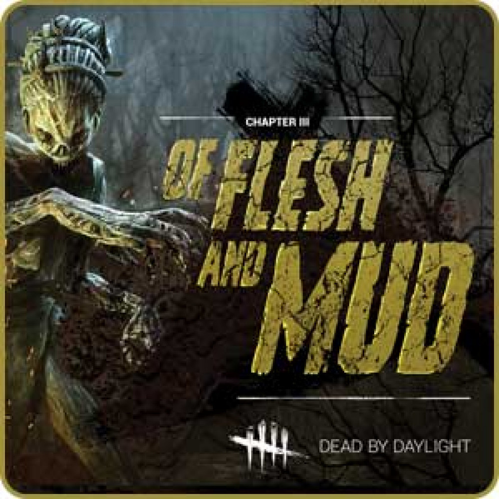 Dead by Daylight - Of Flesh and Mud Chapter